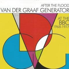 Van Der Graaf Generator (Ван Дер Граф Дженерейшен): After The Flood - Van Der Graaf Generator At The Bbc 1968-1977