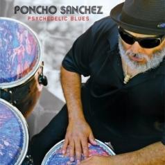 Poncho Sanchez (Пончо Санчез): Psychedelic Blues