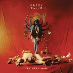 Grave Pleasures (Граве Плеасурес): Motherblood