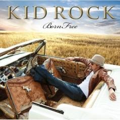 Kid Rock (Кид Рок): Born Free