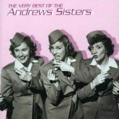 The Andrews Sisters (Сёстры Эндрюс): The Very Best Of