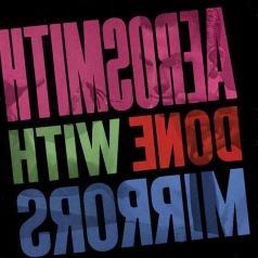 Aerosmith (Аэросмит): Done With Mirrors