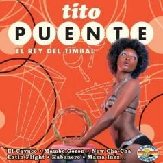 Tito Puente (Тито Пуэнте): El Rey Del Timbal