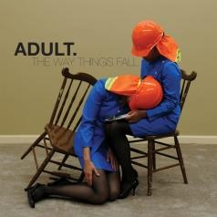 Adult.: The Way Things Fall