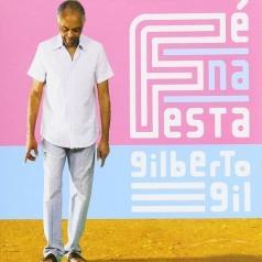 Gilberto Gil (Жилберту Жил): Fe Na Festa
