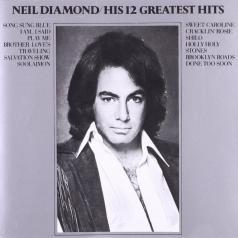 Neil Diamond (Нил Даймонд): His 12 Greatest Hits