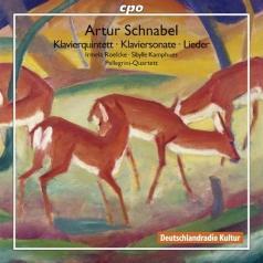 Artur Schnabel (АртурШнабель): Piano Quintet; Klavierstuecke Op. 15; Piano Sonata