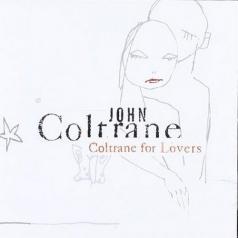 John Coltrane (Джон Колтрейн): Coltrane For Lovers