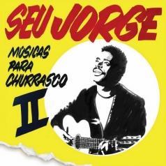 Seu Jorge (Сеу Жоржи): Musicas Para Churrasco - Vol. 2