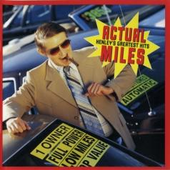 Don (ex. Eagles) Henley (Дон Хенли): Actual Miles: Henley's Greatest Hits