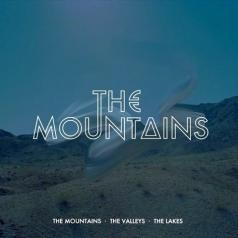 The Mountains: The Mountains · The Valleys · The Lakes