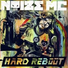 Noize Mc: Hard Reboot
