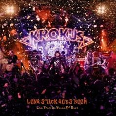 Krokus: Long Stick Goes Boom (Live From The House Of Rust)