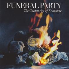 Funeral Party (Фунерал Пати): The Golden Age Of Knowhere