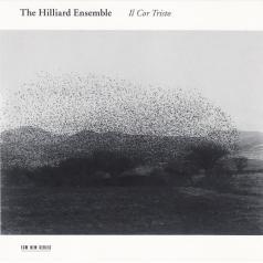 The Hilliard Ensemble: Il Cor Tristo