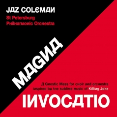 Jaz Coleman: Magna Invocatio - A Gnostic Mass for Choir and Orchestra Inspired by the Sublime Music of Killing Joke