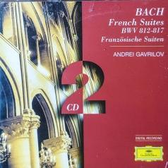 Andrei Gavrilov (Андрей Гаврилов): Bach, J.S.: French Suites