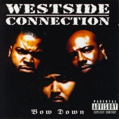 Westside Connection (Вестсайд Коннекшн): Bow Down