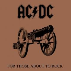 AC/DC (Эй-си): For Those About To Rock (We Salute You)