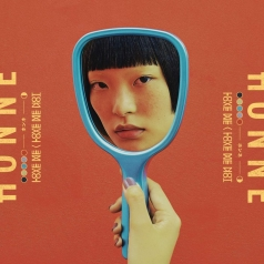 Honne (Хонне): Love Me / Love Me Not
