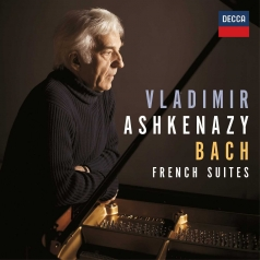 Vladimir Ashkenazy (Владимир Ашкенази): Bach: The French Suites