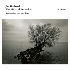 Hilliard Ensemble Garbarek: Remember Me, My Dear