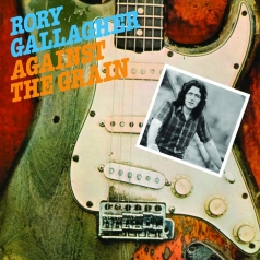 Rory Gallagher (Рори Галлахер): Against The Grain