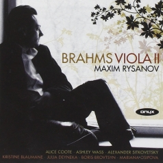 Maxim Rysanov (Максим Рысанов): Brahms: Works For Viola Ii
