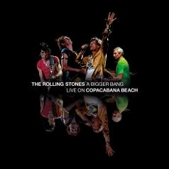 The Rolling Stones (Роллинг Стоунз): A Bigger Bang: Live On Copacabana Beach