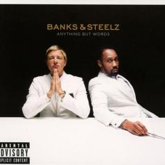 Banks & Steelz (Бэнкс & Стилс): Anything But Words