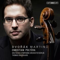 Christian Poltéra: Dvorak/Martinu: Cello Concertos