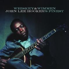 John Lee Hooker (Джон Ли Хукер): Whiskey & Wimmen