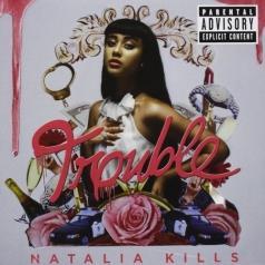 Natalia Kills (Наталия Киллс): Trouble