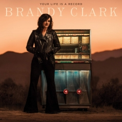 Brandy Clark (Бренди Кларк): Your Life Is A Record