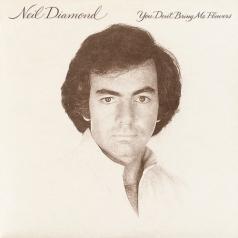 Neil Diamond (Нил Даймонд): You Don't Bring Me Flowers