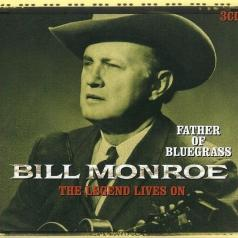 Bill Monroe (Билл Монро): Father Of Bluegrass - The Legend Lives On