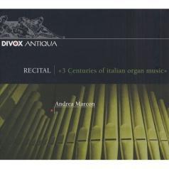 Andrea Marcon (Андреа Маркон): Drei Jhd.Ital.Orgelmusik