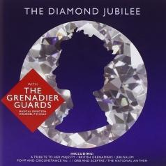 The Band Of The Grenadier Guards: The Diamond Jubilee