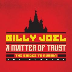Billy Joel (Билли Джоэл): A Matter Of Trust: The Bridge To Russia