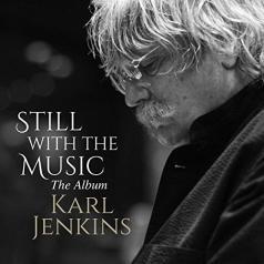 Karl Jenkins (Карл Дженкинс): Still With The Music