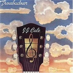 J.J. Cale (Джей Джей Кейл): Troubadour