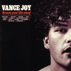 Vance Joy (Вэнс Джой): Dream Your Life Away