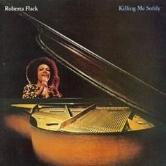 Roberta Flack (Роберта Флэк): Killing Me Softly