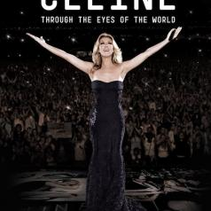 Celine Dion (Селин Дион): Through The Eyes Of The World