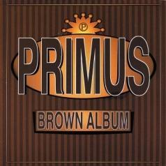 Primus (Примус): Brown Album