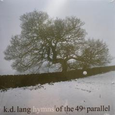 K.D. Lang (Кэтрин Дон Ланг): Hymns of the 49th Parallel