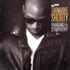 Trombone Shorty (Тромбоне Шорти): Parking Lot Symphony