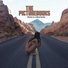 The Picturebooks: Home is a Heartache