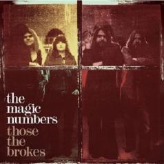 The Magic Numbers (Зе Мейджик Намберс): Those The Brokes
