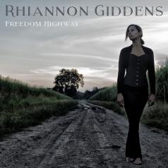 Rhiannon Giddens (Рианнон Гидденс): Freedom Highway